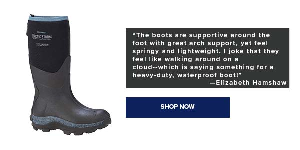 """""""The boots are supportive around the foot, with great arch support, yet feel springy and lightweight. I joke that they feel like walking around on a cloud - which is saying something for a heavy-duty, waterproof boot!"""" -Elizabeth Hamshaw"""